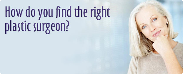 How Do You Find the Right Plastic Surgeon?